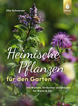 Bild zu Heimische Pflanzen für den Garten von Schwarzer, Elke