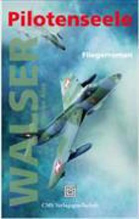 Bild zu Pilotenseele von Walser, Werner Alex