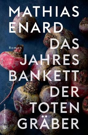 Bild zu Das Jahresbankett der Totengräber von Enard, Mathias