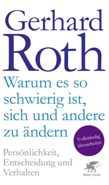 Bild zu Warum es so schwierig ist, sich und andere zu ändern von Roth, Gerhard
