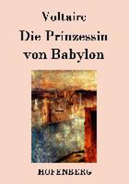 Bild zu Die Prinzessin von Babylon von Voltaire