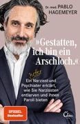 »Gestatten, ich bin ein Arschloch.« von Hagemeyer, Pablo