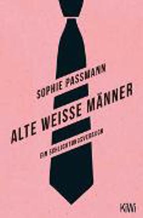 Bild zu Alte weiße Männer von Passmann, Sophie