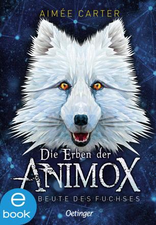 Bild zu Die Erben der Animox 1. Die Beute des Fuchses (eBook) von Carter, Aimée