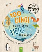 100 Dinge, die du für die Tiere tun kannst von Kiefer, Philip