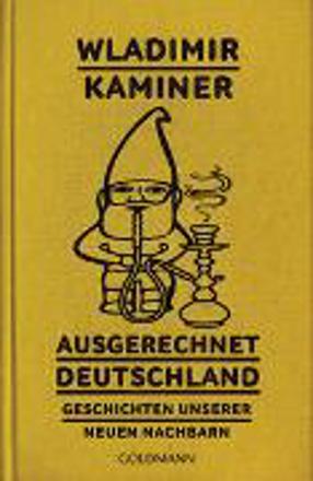 Bild zu Ausgerechnet Deutschland von Kaminer, Wladimir