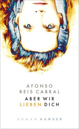 Bild zu Aber wir lieben dich von Reis Cabral, Afonso