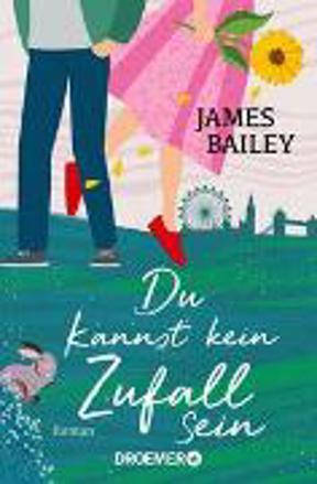 Bild zu Du kannst kein Zufall sein von Bailey, James