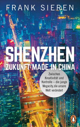 Bild zu Shenzhen - Zukunft Made in China von Sieren, Frank