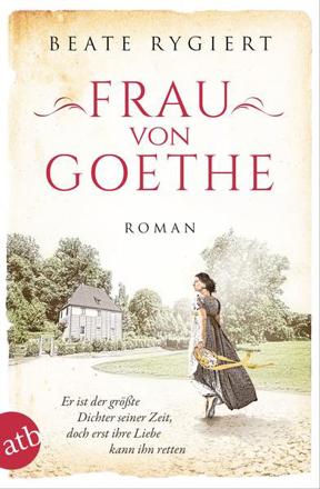 Bild zu Frau von Goethe von Rygiert, Beate
