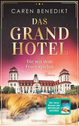 Bild zu Das Grand Hotel - Die mit dem Feuer spielen von Benedikt, Caren