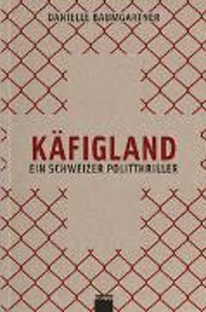 Bild zu Käfigland von Baumgartner Knechtli, Danielle