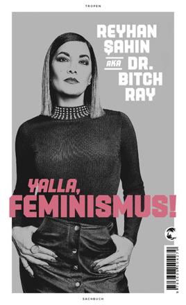 Bild zu Yalla, Feminismus! von Sahin, Reyhan