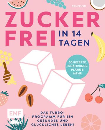 Bild zu Zuckerfrei in 14 Tagen - Das Turbo-Programm für ein gesundes und glückliches Leben! von Riederle, Felicitas