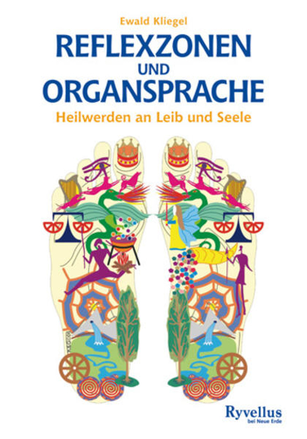 Bild zu Reflexzonen und Organsprache von Kliegel, Ewald