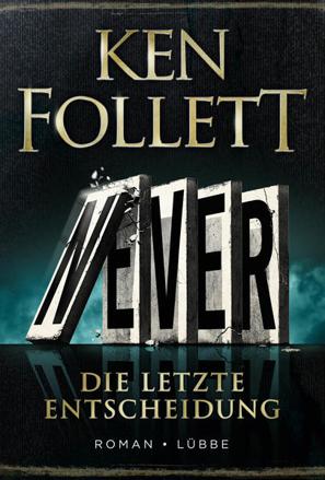 Bild zu Never - Die letzte Entscheidung von Follett, Ken