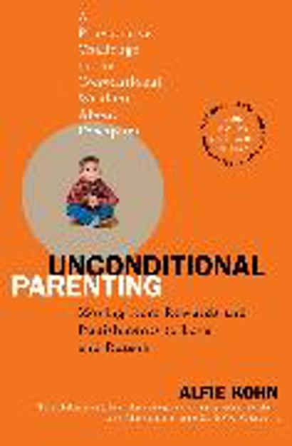 Bild zu Unconditional Parenting von Kohn, Alfie