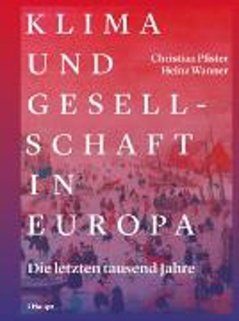 Bild zu Klima und Gesellschaft in Europa (eBook) von Pfister, Christian