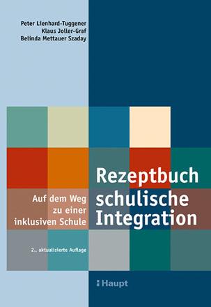Bild zu Rezeptbuch schulische Integration von Lienhard-Tuggener, Peter