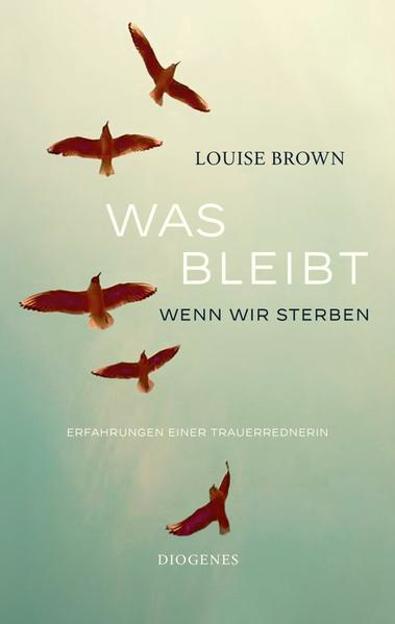 Bild zu Was bleibt, wenn wir sterben von Brown, Louise