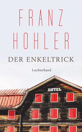 Bild zu Der Enkeltrick von Hohler, Franz