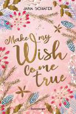 Bild zu Make My Wish Come True von Schäfer, Jana