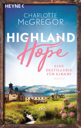 Bild zu Highland Hope 3 - Eine Destillerie für Kirkby von McGregor, Charlotte