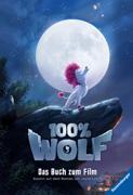 100% Wolf: Das Buch zum Film von Schmidt, Almut