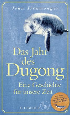 Bild zu Das Jahr des Dugong - Eine Geschichte für unsere Zeit von Ironmonger, John