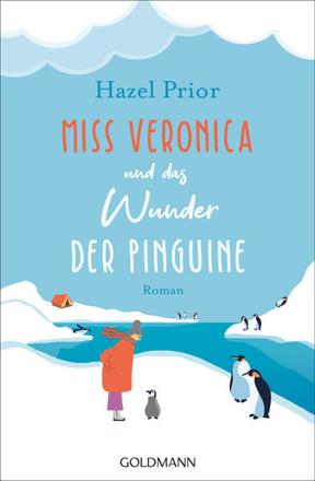 Bild zu Miss Veronica und das Wunder der Pinguine von Prior, Hazel