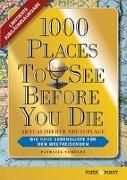 1000 Places To See Before You Die - Limitierte überarbeitete Jubiläumsausgabe: Die neue Lebensliste für den Weltreisenden. Fernweh: Die schönsten Orte der Welt zum Schmöckern, Träumen und Planen von Schultz, Patricia